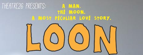 Loon: A man. The Moon. A most peculiar love story.