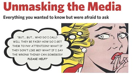 Unmasking the Media: Everything you wanted to know but were afraid to ask