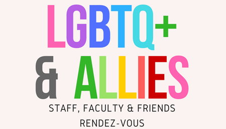 Graphic for  LGBTQIA+ staff, faculty and allies rendezvous