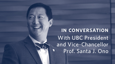 Graphic for In Conversation with UBC President & Vice-Chancellor Prof. Santa J. Ono