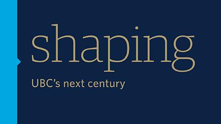 Shaping UBC's Next Century graphic