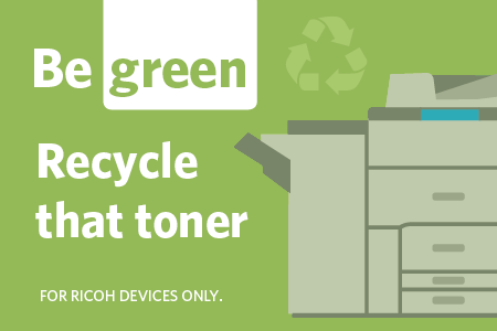 Graphic that says: Be Green! Recycle that toner.