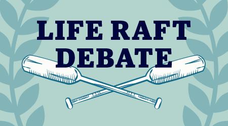 Life Raft Debate graphic